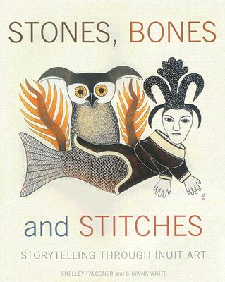 Stones, Bones and Stitches By Falconer, Shelley/ White, Shawna (ILT)