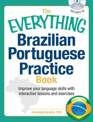 The Everything Brazilian Portuguese Practice Book + Cd By Ferreira, Fernanda L.