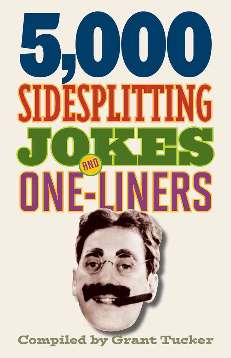 5,000 Sidesplitting Jokes and One-Liners By Tucker, Grant (COM)